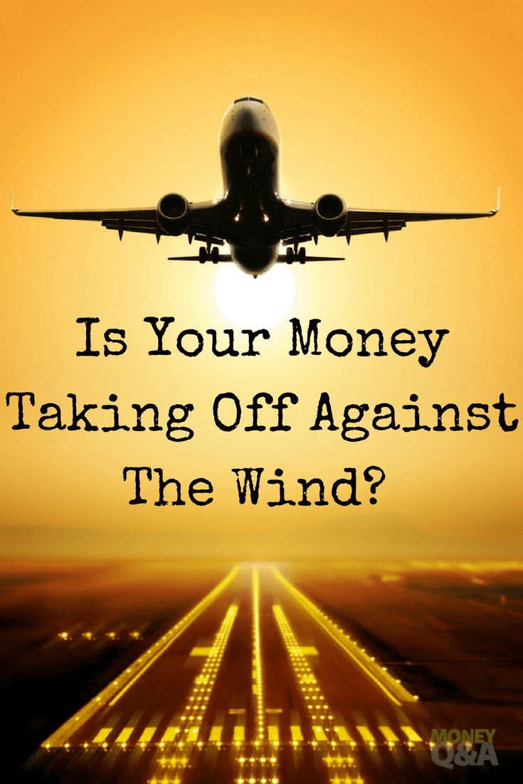 financial headwinds can also help you take off.