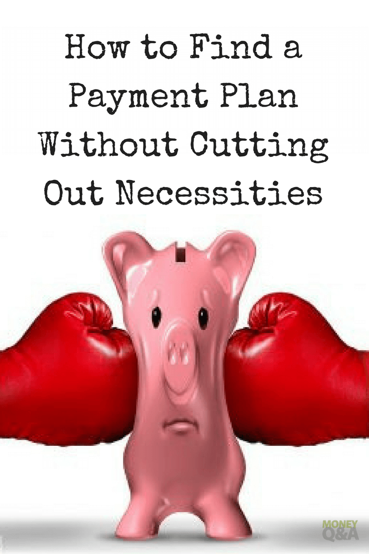 Find a Payment Plan Without Cutting Out Necessities