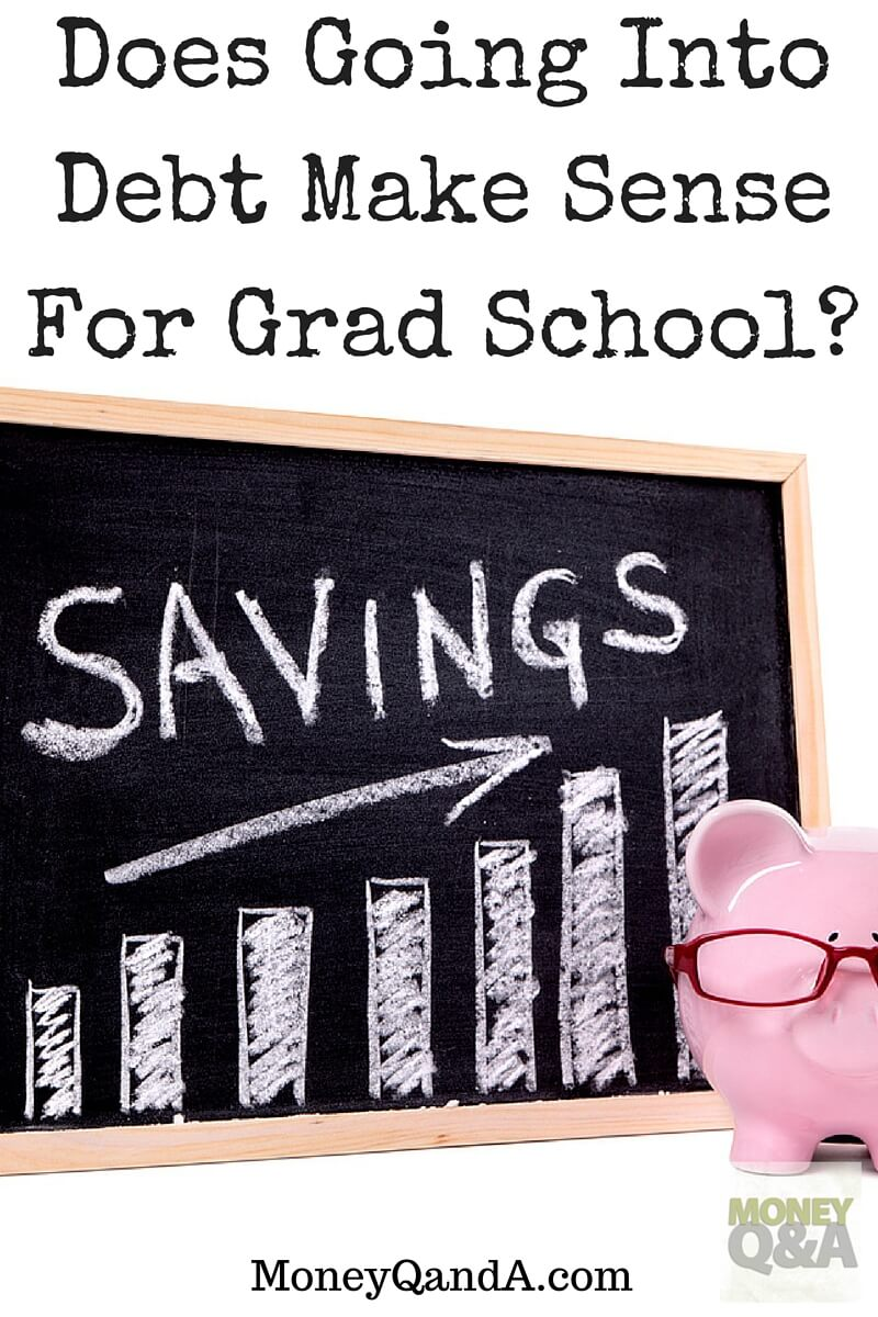 When Does Going Into Debt Make Sense For Graduate School