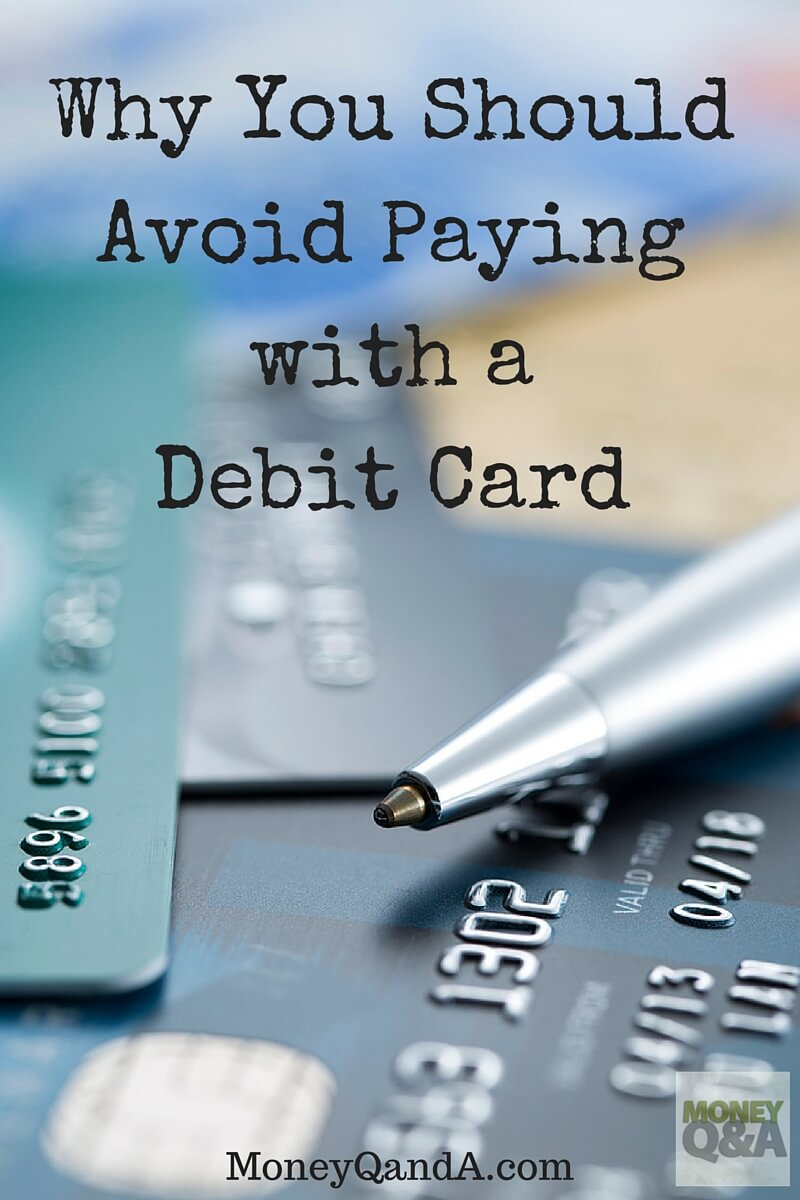 Top 5 Reasons You Should Avoid Paying with a Debit Card
